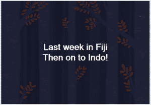 Last week in Fiji
